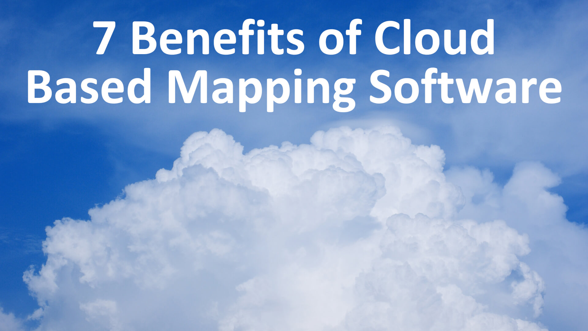 7 benefits of cloud mapping software